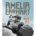 Amelia Earhart- The Thrill of It