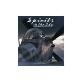 Spirits in the Sky: Classic Aircraft from World War II by Martin Bowman