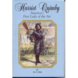 Harriet Quimby- First Lady of the Air